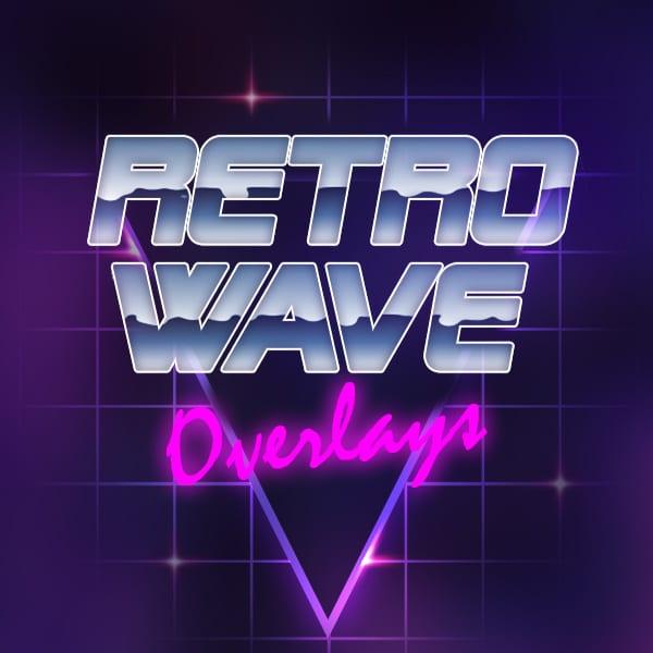 Retrowave - Overlay